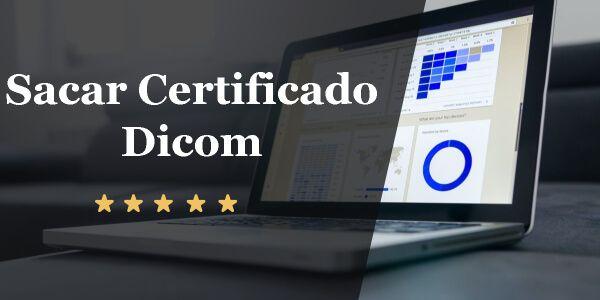 Sacar Certificado Dicom